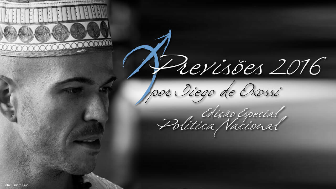 Previsões 2016: Especial POLÍTICA NACIONAL - 2o Semestre